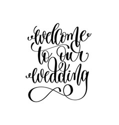 welcome to our wedding black and white hand ink vector image