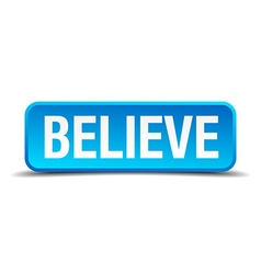 believe blue 3d realistic square isolated button vector image