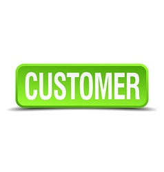 Customer green 3d realistic square isolated button vector image