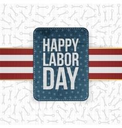 Happy Labor Day realistic paper Label vector image