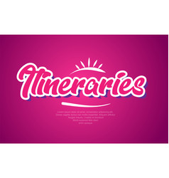 Itineraries word text typography pink design icon vector
