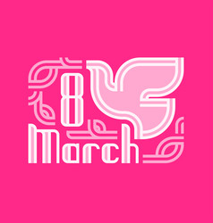 white dove and 8 march retro lettering on a pink vector image