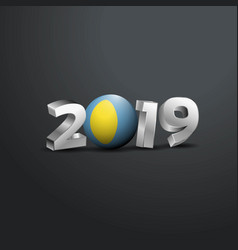 2019 grey typography with palau flag happy new vector