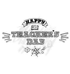 happy teachers day lettering emblem with vector image