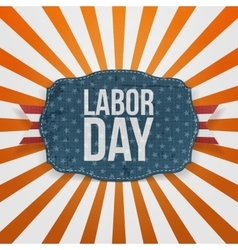 Labor Day realistic greeting Badge vector image