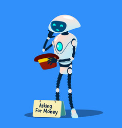 robot beggar asking for money with hat in hand vector image