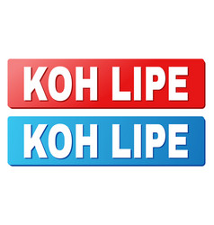 Koh lipe text on blue and red rectangle buttons vector
