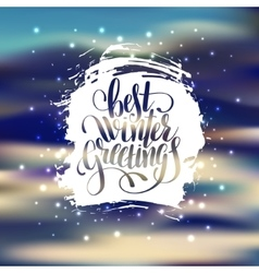 hand lettering written best winter greetings vector image