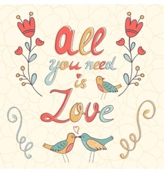 All you need is love Cute greeting card vector