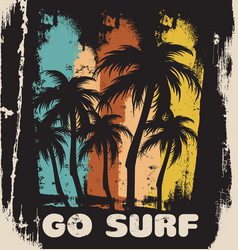 Go surf quote typographical background vector