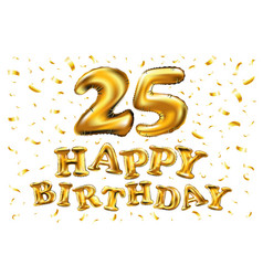 happy birthday 25 years anniversary joy vector image