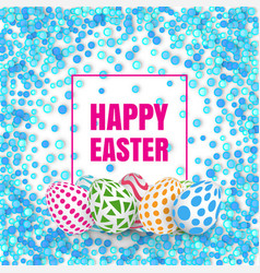 happy easter background with realistic decorated vector image