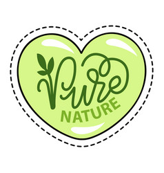 Pure nature organic product heart shaped sticker vector