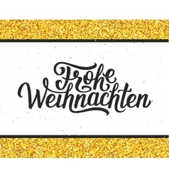 Frohe Weihnachten lettering Merry Christmas card vector