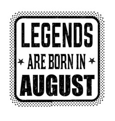 legends are born in august vintage emblem or label vector image