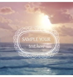 blurred background Sea sunset vector image
