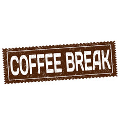 coffee break grunge rubber stamp vector image