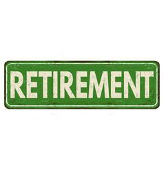 Retirement vintage rusty metal sign vector