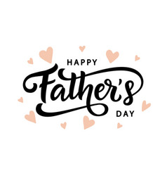 happy fathers day greeting hand written lettering vector image