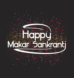 celebrate makar sankranti background card holiday vector image