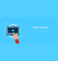 video tutorial banner hand pressing a computer vector image vector image