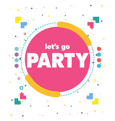 lets go party pink circle frame background vector image