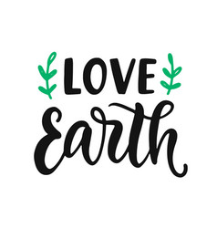 love earth slogan save earth and less waste vector image