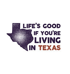texas badge - life is good if you are living vector image