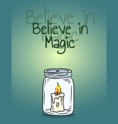 Believe in magic candle in jar poster candle vector