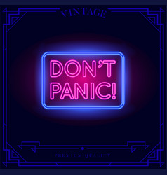 Dont panic neon light sign vector