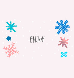 enjoy snow winter christmas snowflake season card vector image