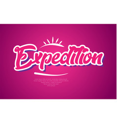expedition word text typography pink design icon vector image