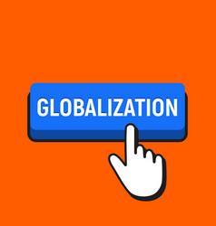 Hand mouse cursor clicks the globalization button vector