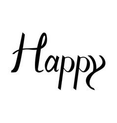 happy modern brush calligraphy vector image