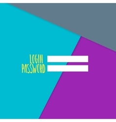 Background with login and password Modern vector image vector image
