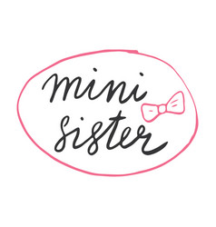 Sister calligraphic lettering sign child nursery vector