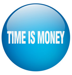 Time is money blue round gel isolated push button vector