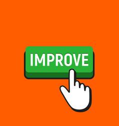 Hand mouse cursor clicks the improve button vector