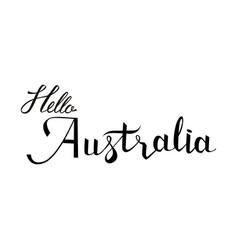 Hello australia lettering and calligraphy vector