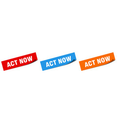 Act now paper peeler sign set act now sticker vector