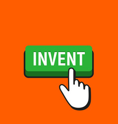 Hand mouse cursor clicks the invent button vector