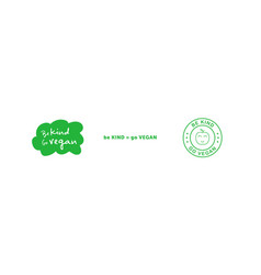 Set various signs on vegan theme be kind go vector