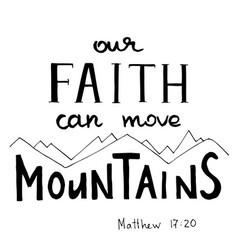 our faith can move mountains hand written vector image