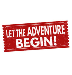 Let the adventure begin grunge rubber stamp vector