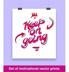 Vecor set of motivation quote Keep on going Mock vector image