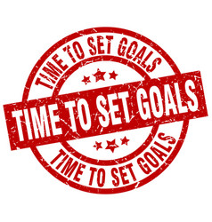 time to set goals round red grunge stamp vector image