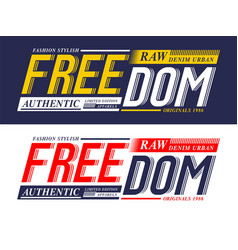 design freedom typography slogan denim vector image
