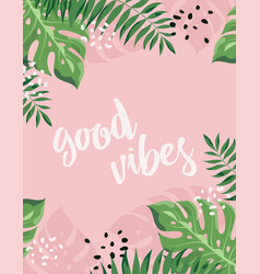 floral frame good vibes vector image