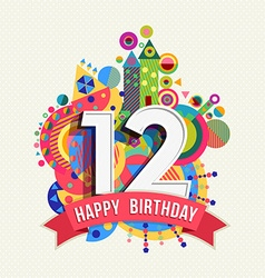 Happy birthday 12 year greeting card poster color vector