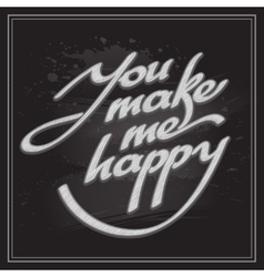 Inscription You make me happy vector